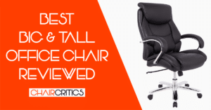 Top 10 Best Big and Tall Office Chair (Budget Friendly)