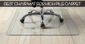 Best Chair Mat For High Pile Carpet