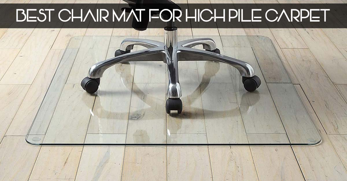 Best Chair Mat For High Pile Carpet