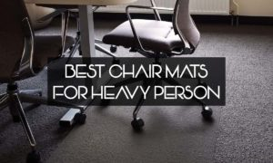 Best Chair Mats For Heavy Person