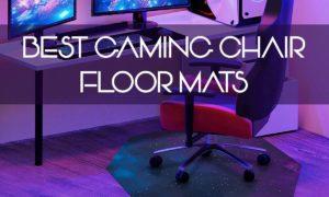 Best Gaming Chair Floor Mats