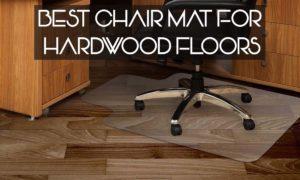 Best Chair Mats For Hardwood Floors